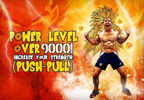Power Level OVER 9000! Increase Your Strength!